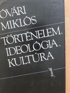 Óvári Miklós - Történelem, ideológia, kultúra [antikvár]