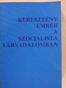Albertini Péter - Keresztény ember a szocialista társadalomban [antikvár]