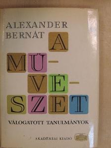 Alexander Bernát - A művészet [antikvár]