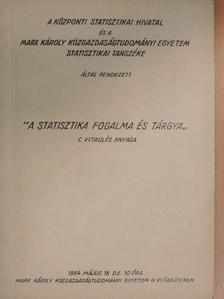 """Rédei Jenő - A Központi Statisztikai Hivatal és a Marx Károly Közgazdaságtudományi Egyetem Statisztikai Tanszéke által rendezett """"A statisztika fogalma és tárgya"""" c. vitaülés anyaga [antikvár]"""