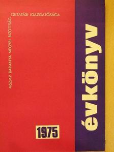 Antal Gyula - MSZMP Baranya megyei Bizottság Oktatási Igazgatósága évkönyv 1975 [antikvár]
