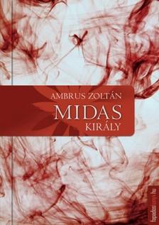 Ambrus Zoltán - Midas király [eKönyv: epub, mobi]