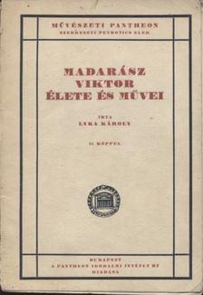 LYKA KÁROLY - Madarász Viktor élete és művei [antikvár]