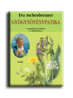 Aschenbrenner Eva - GYÓGYNÖVÉNYPATIKA - A GYÓGYFÜVEK GYŰJTÉSE ÉS ALKALMAZÁSA -