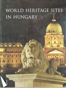 Andrea Illés - World Heritage Sites in Hungary [antikvár]