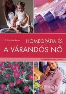 ROCHER, CLAUDETTE DR. - Homeopátia és a várandós nő [antikvár]
