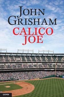 John Grisham - Calico Joe [antikvár]