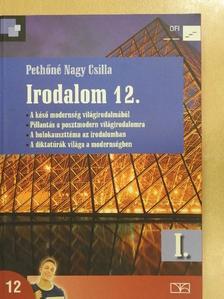 Pethőné Nagy Csilla - Irodalom 12. I. [antikvár]