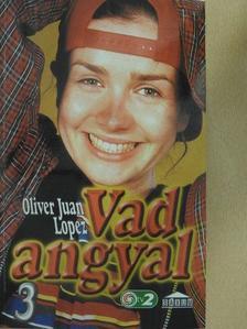 Oliver Juan Lopez - Vad angyal 3. [antikvár]