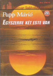 Papp Márió - Egyszerre két este van [antikvár]