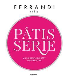 Ferrandi - A cukrászművészet nagykönyve