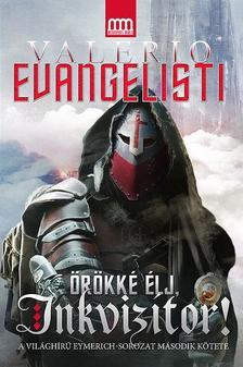 Valerio Evangelisti - Örökké élj, inkvizítor!
