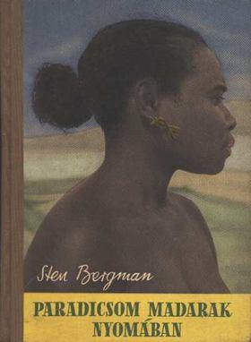 Bergman, Sten - Paradicsommadarak nyomában [antikvár]