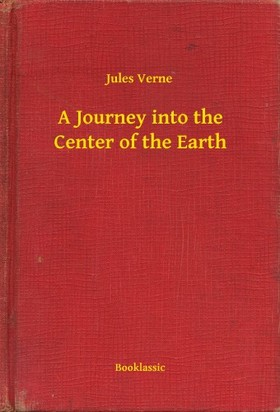 Jules Verne - A Journey into the Center of the Earth