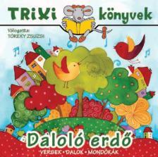 Töreky Zsuzsi - Daloló erdő