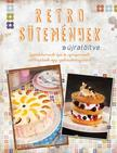 CSIGÓ ZITA, KOCSIS BÁLINT - Retro sütemények - Újratöltve /Gyerekkorunk ízei és újragondolt változataik egy szakácskönyvben