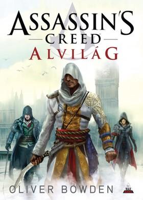 Oliver Bowden - Assassins Creed: Alvilág [eKönyv: epub, mobi]