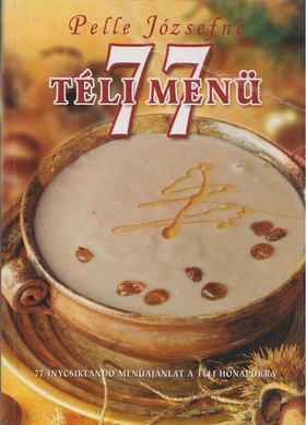 Pelle Józsefné - 77 téli menü [antikvár]