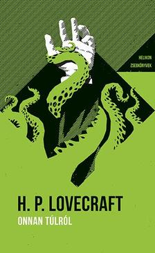 Lovecraft, Howard P. - Onnan túlról - Helikon Zsebkönyvek 75.