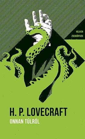 Lovecraft, Howard P. - Onnan túlról - Helikon Zsebkönyvek 74.