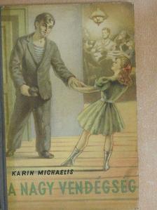 Karin Michaelis - A nagy vendégség [antikvár]