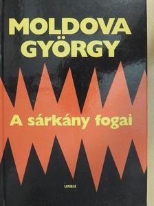 Moldova György - A sárkány fogai [antikvár]
