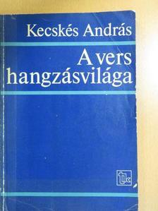 Kecskés András - A vers hangzásvilága [antikvár]