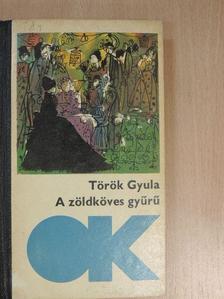 Török Gyula - A zöldköves gyűrű [antikvár]
