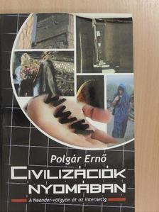 Polgár Ernő - Civilizációk nyomában [antikvár]