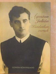 Ágoston Julián - Kiadatlan versek [antikvár]