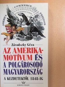 Závodszky Géza - Az Amerika-motívum és a polgárosodó Magyarország [antikvár]
