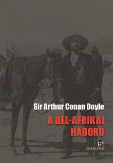 Arthur Conan Doyle - A DÉL-AFRIKAI HÁBORÚ ANNAK OKAI ÉS MENETE