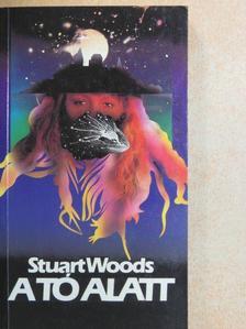 Stuart Woods - A tó alatt [antikvár]