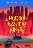 Katherine Rundell - A Hudson kastély kincse [eKönyv: epub, mobi]