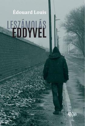 LOUIS, ÉDOUARD - Leszámolás Eddyvel