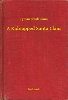 Baum L. Frank - A Kidnapped Santa Claus [eKönyv: epub, mobi]