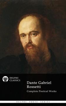 Rossetti Dante Gabriel - Dante Gabriel Rossetti - Delphi Poets Series [eKönyv: epub, mobi]