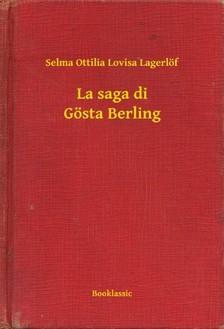 Lagerlöf Selma Ottilia Lovisa - La saga di Gösta Berling [eKönyv: epub, mobi]