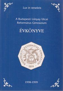 Szabó Julianna - A Budapesti Lónyay Utcai Református Gimnázium évkönyve 1998-1999 [antikvár]