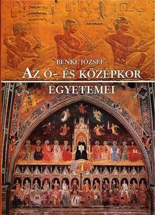 Benke József - Az ó- és középkor egyetemei [antikvár]