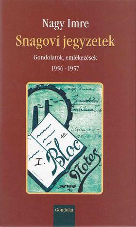 Nagy Imre - Snagovi jegyzetek - Gondolatok, emlékezések 1956-1957 [antikvár]