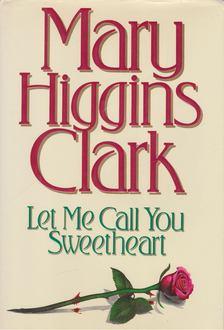 Mary Higgins Clark - Let Me Call You Sweetheart [antikvár]