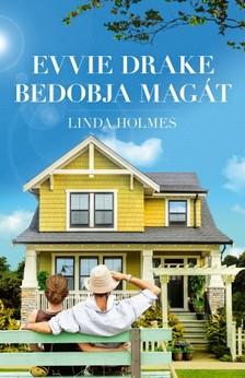 Linda Holmes - Evvie Drake bedobja magát [eKönyv: epub, mobi]