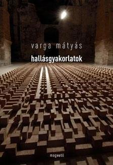 Varga Mátyás - HALLÁSGYAKORLATOK