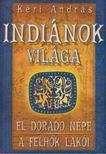 Kéri András - Indiánok világa III. [antikvár]