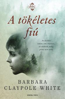 Barbara Claypole White - A tökéletes fiú [antikvár]