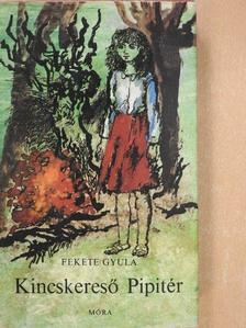 Fekete Gyula - Kincskereső Pipitér [antikvár]