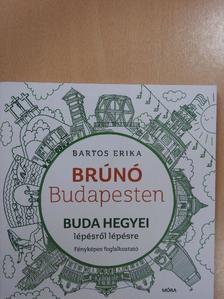 Bartos Erika - Buda hegyei lépésről lépésre [antikvár]