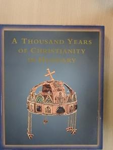 Adriányi Gábor - A Thousand years of Christianity in Hungary [antikvár]
