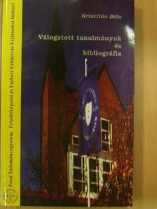 Krisztián Béla - Válogatott tanulmányok és bibliográfia [antikvár]